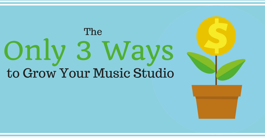 The Only 3 Ways to Grow Your Music Studio