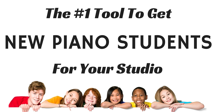 The #1 Tool To Get New Piano Students for Your Studio - Grow Your