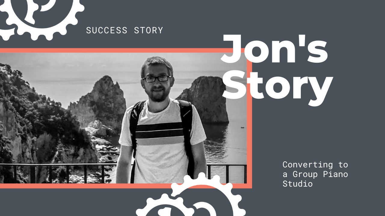 Jon's Story: Converting to a Group Piano Studio