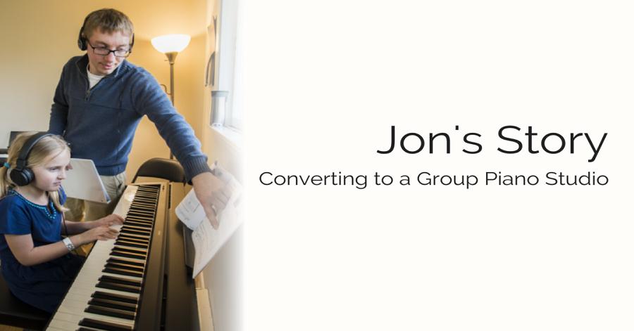 Jon's Story: Converting to a Group Piano Studio