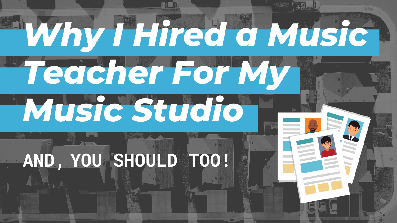 Why I Hired a Teacher for my Music Studio – And Why You Should, Too!