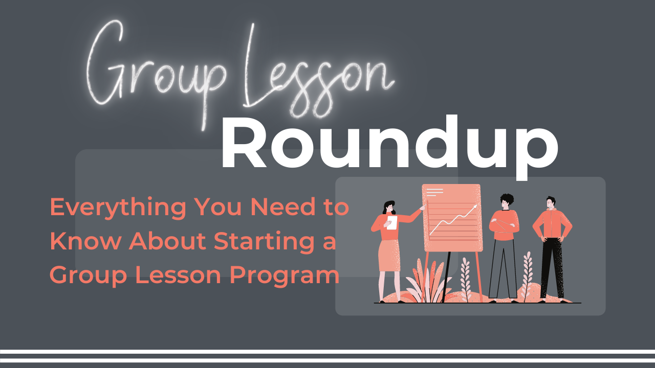 Everything You Need to Know About Starting a Group Lesson Program